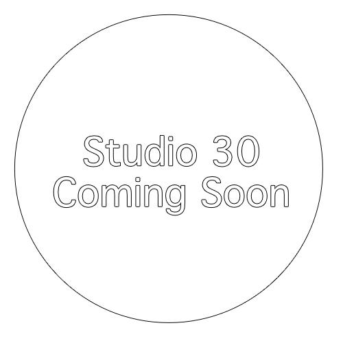 Studio 30 Coming Soon